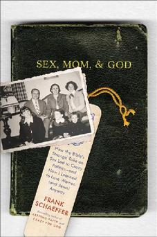 Sex, Mom, & God by Frank Schaeffer